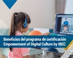 Beneficios del programa de certificación Empowerment of Digital Culture by IBEC